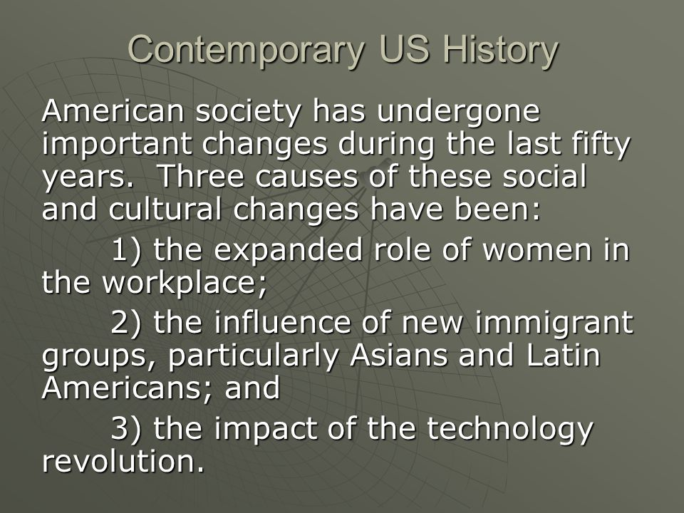 Contemporary US History American society has undergone important changes during the last fifty years.