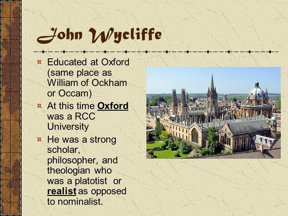 John Wycliffe Prominent in 1350 as an English Reformer during the Great Schism.