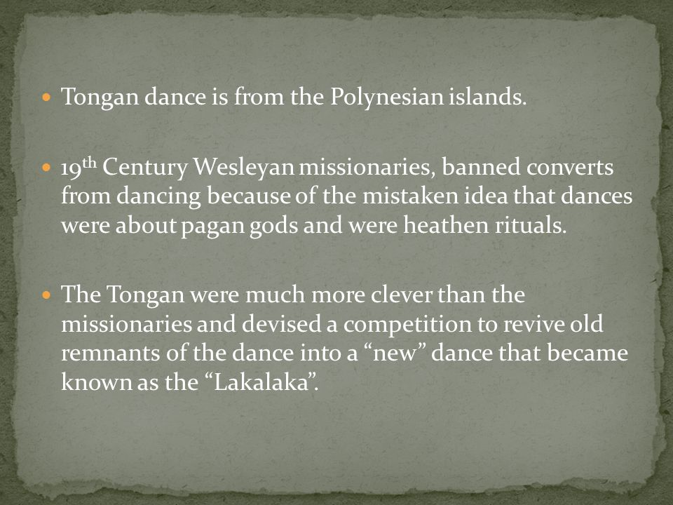 Tongan dance is from the Polynesian islands.