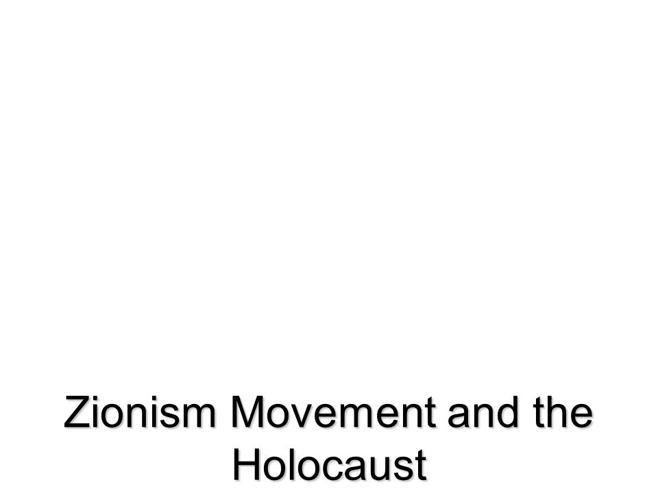 Zionism Movement and the Holocaust