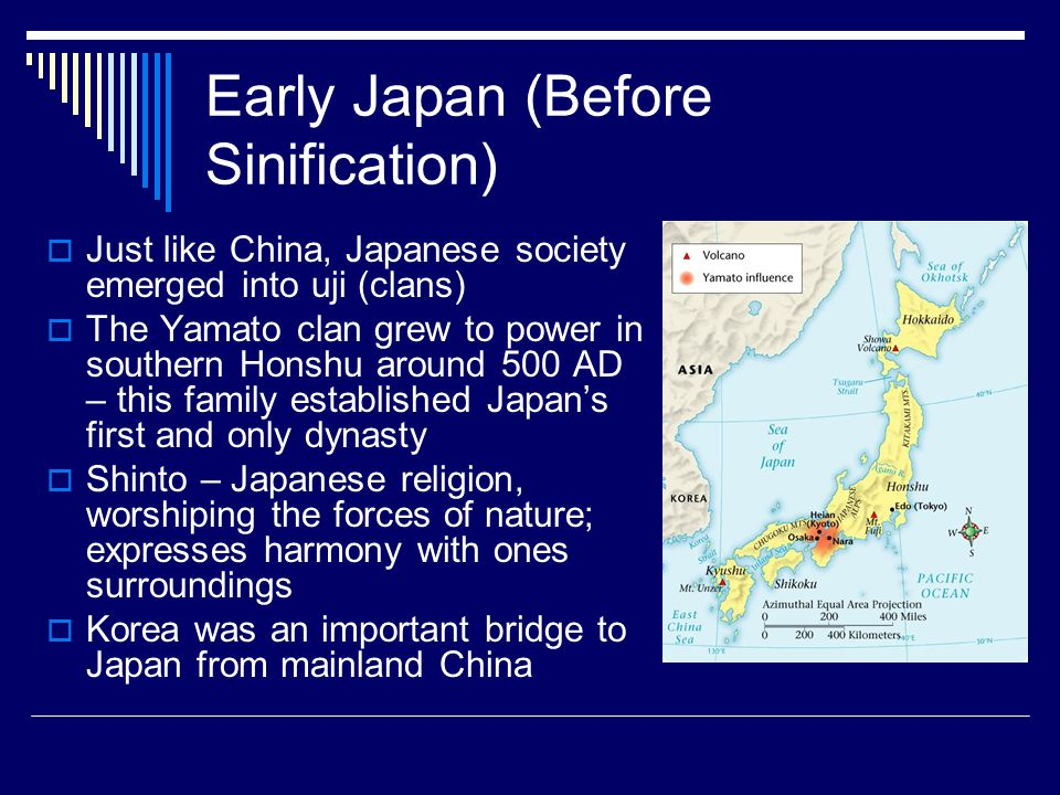Early Japan (Before Sinification)  Just like China, Japanese society emerged into uji (clans)  The Yamato clan grew to power in southern Honshu arou