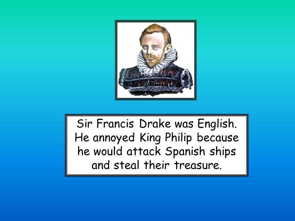 Sir Francis Drake was English.