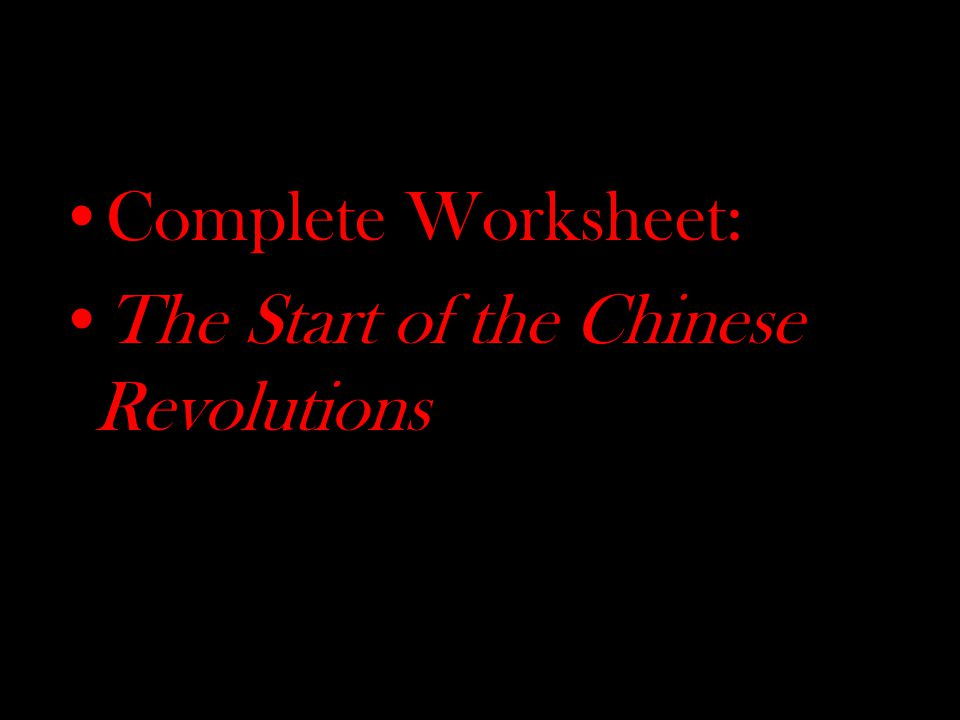 Complete Worksheet: The Start of the Chinese Revolutions