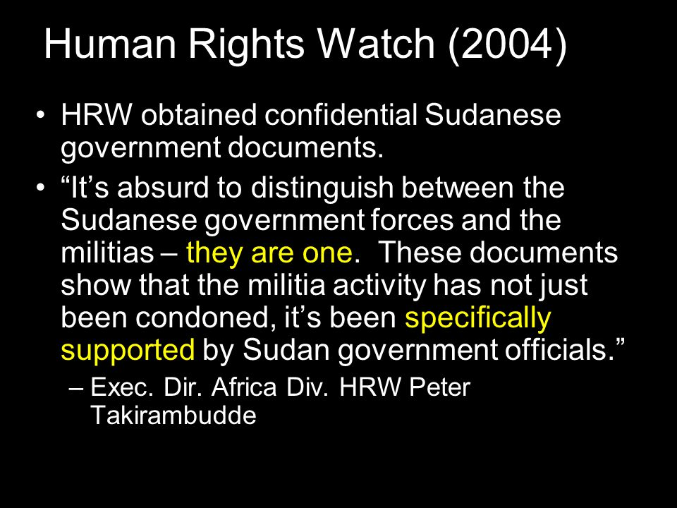 Human Rights Watch (2004) HRW obtained confidential Sudanese government documents.