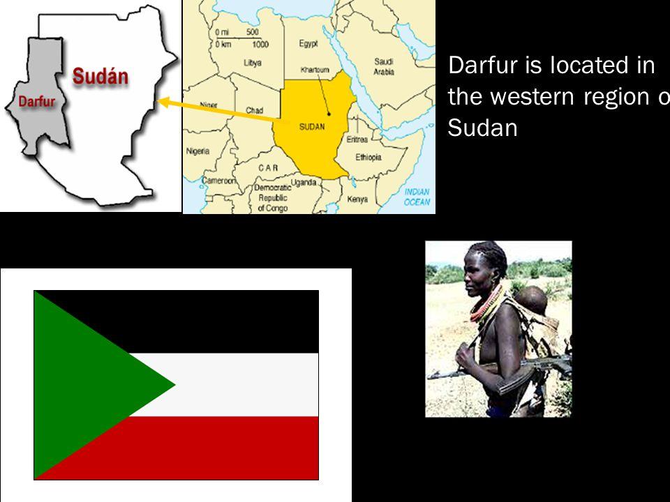Darfur is located in the western region of Sudan