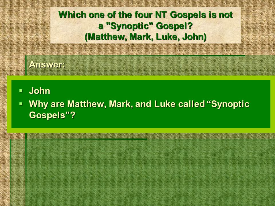 Which one of the four NT Gospels is not a Synoptic Gospel.