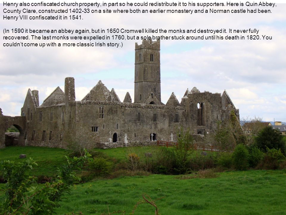 Henry also confiscated church property, in part so he could redistribute it to his supporters.