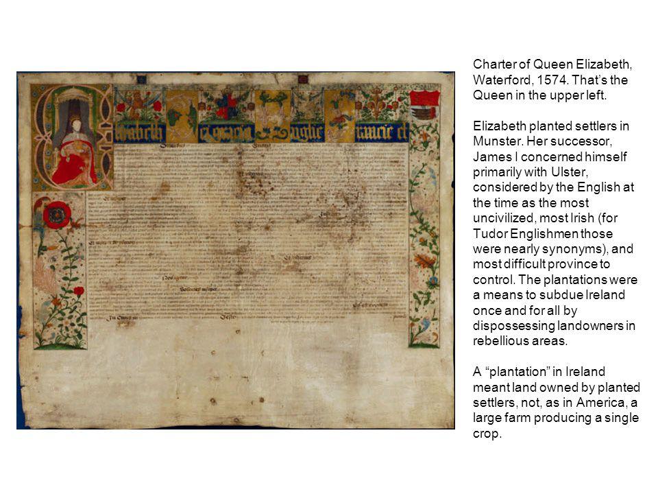 Charter of Queen Elizabeth, Waterford, 1574. That's the Queen in the upper left.