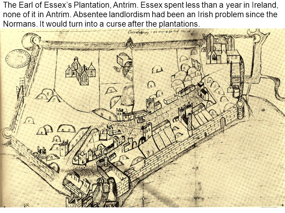 The Earl of Essex's Plantation, Antrim.