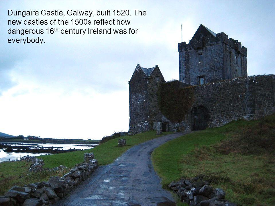 Dungaire Castle, Galway, built 1520.