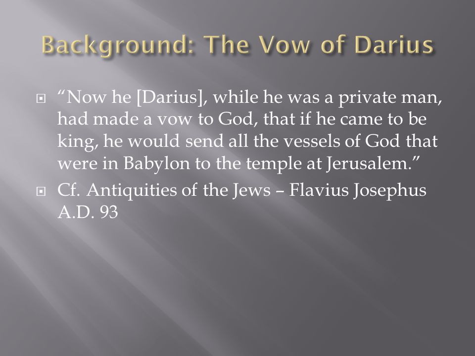  Reference the supporting word document  Daniel 6 - Supporting - Flavius Josephus - Antiquities 11-3.docx  This is the story of Zarubbabel (Zorobabel in Josephus) gaining the favor of the king, reminding him of his oath, and gaining his financial support and covering for the rebuilding of the temple  Where did this godly influence come from?
