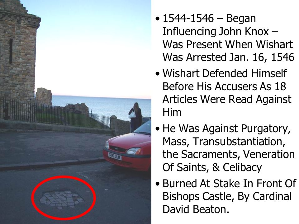 1544-1546 – Began Influencing John Knox – Was Present When Wishart Was Arrested Jan.