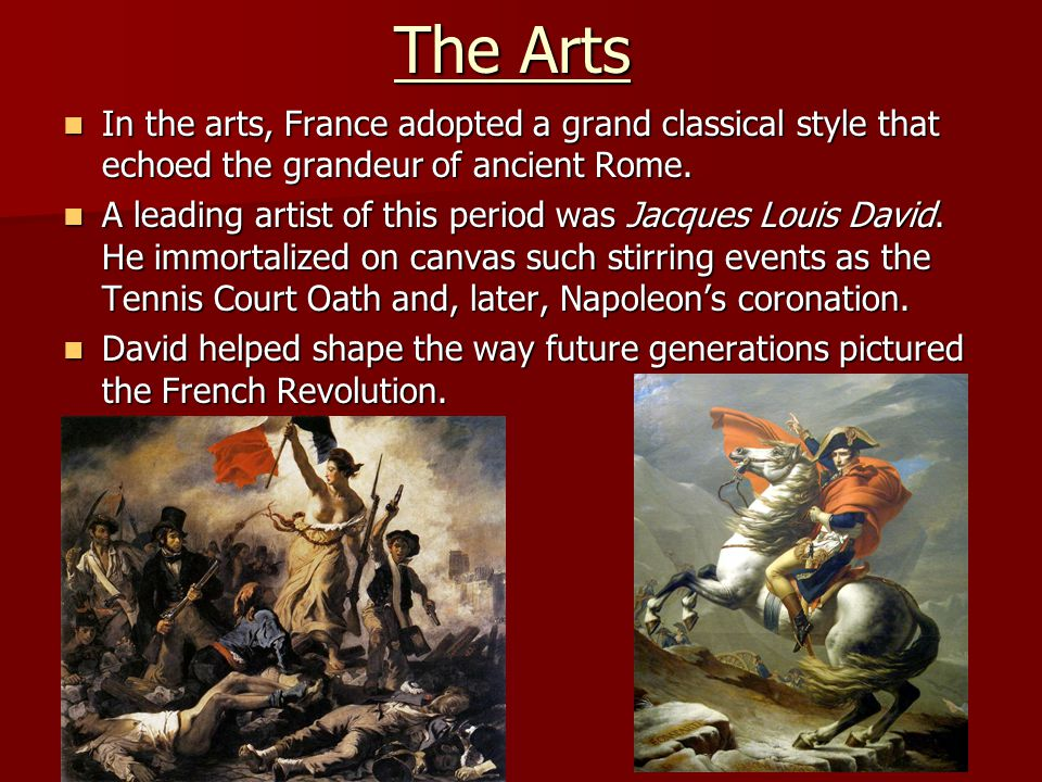 The Arts In the arts, France adopted a grand classical style that echoed the grandeur of ancient Rome. In the arts, France adopted a grand classical s