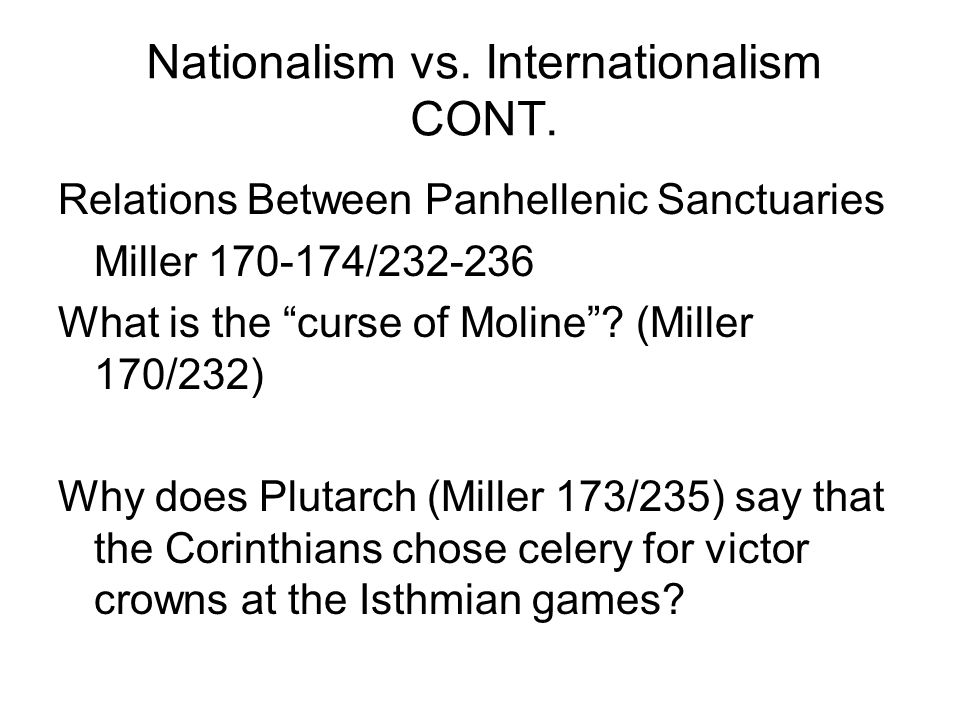 Nationalism vs. Internationalism CONT.