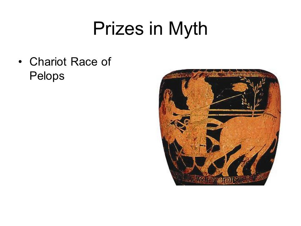 Prizes in Myth Chariot Race of Pelops