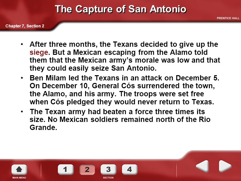 The Capture of San Antonio After three months, the Texans decided to give up the siege.