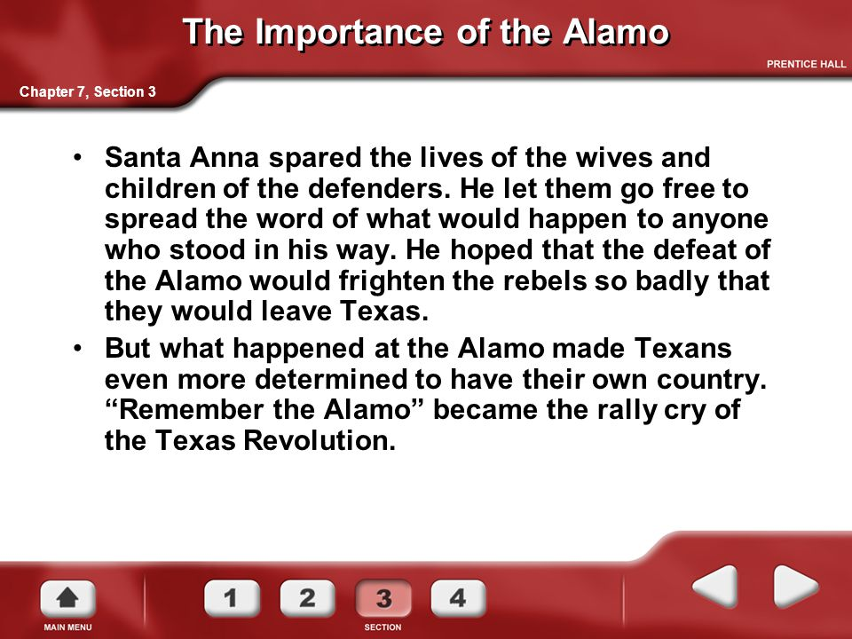 The Importance of the Alamo Santa Anna spared the lives of the wives and children of the defenders.