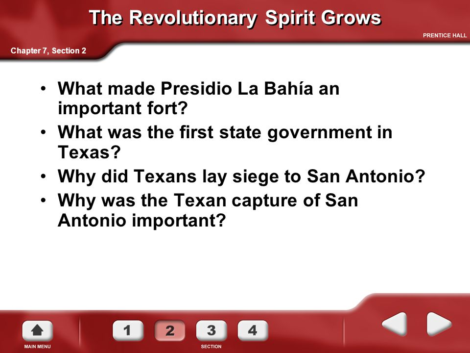 The Revolutionary Spirit Grows What made Presidio La Bahía an important fort.