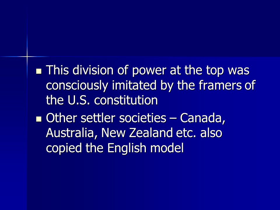 This division of power at the top was consciously imitated by the framers of the U.S.