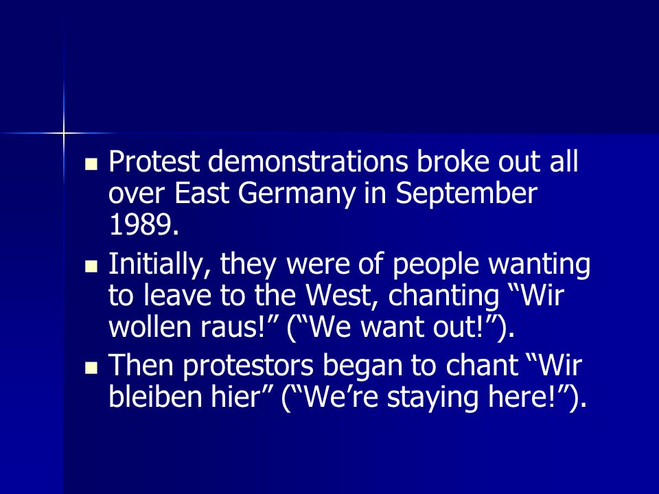 Protest demonstrations broke out all over East Germany in September 1989.