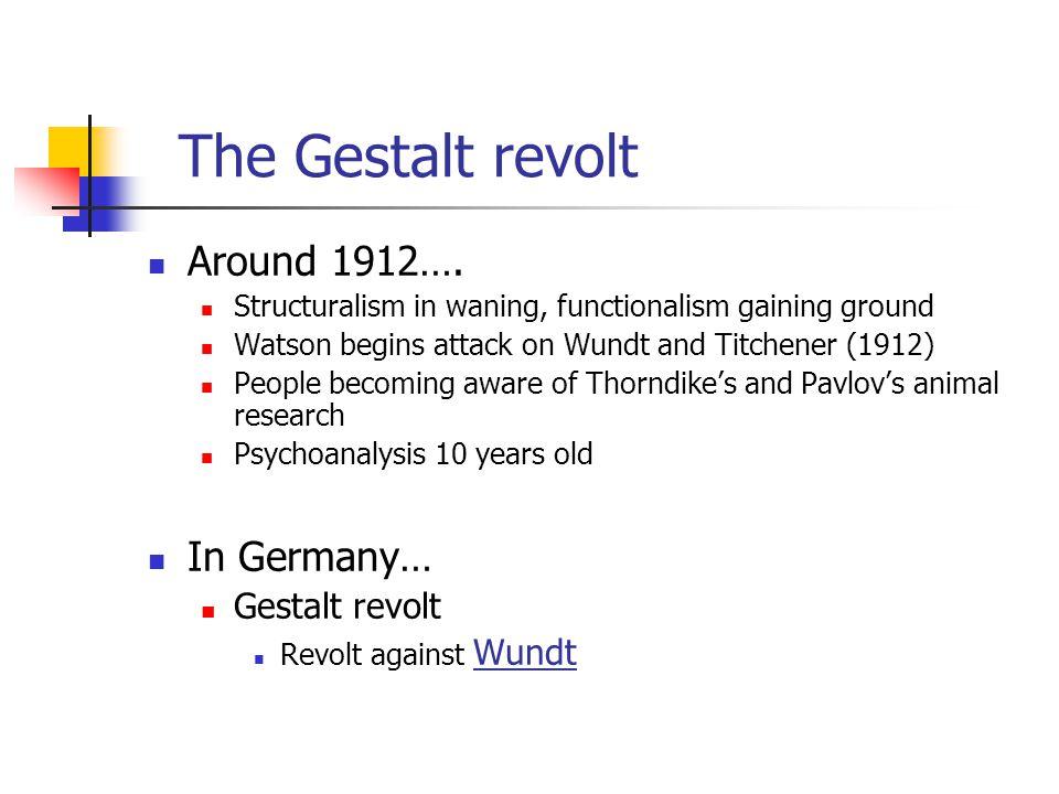 The Gestalt revolt Around 1912….