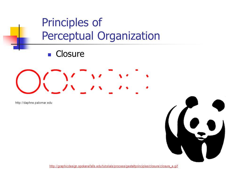 http://graphicdesign.spokanefalls.edu/tutorials/process/gestaltprinciples/closure/closure_a.gif Principles of Perceptual Organization Closure http://d