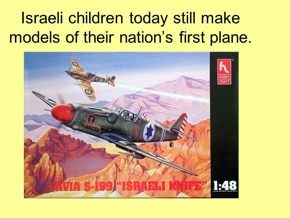 Israeli children today still make models of their nation's first plane.