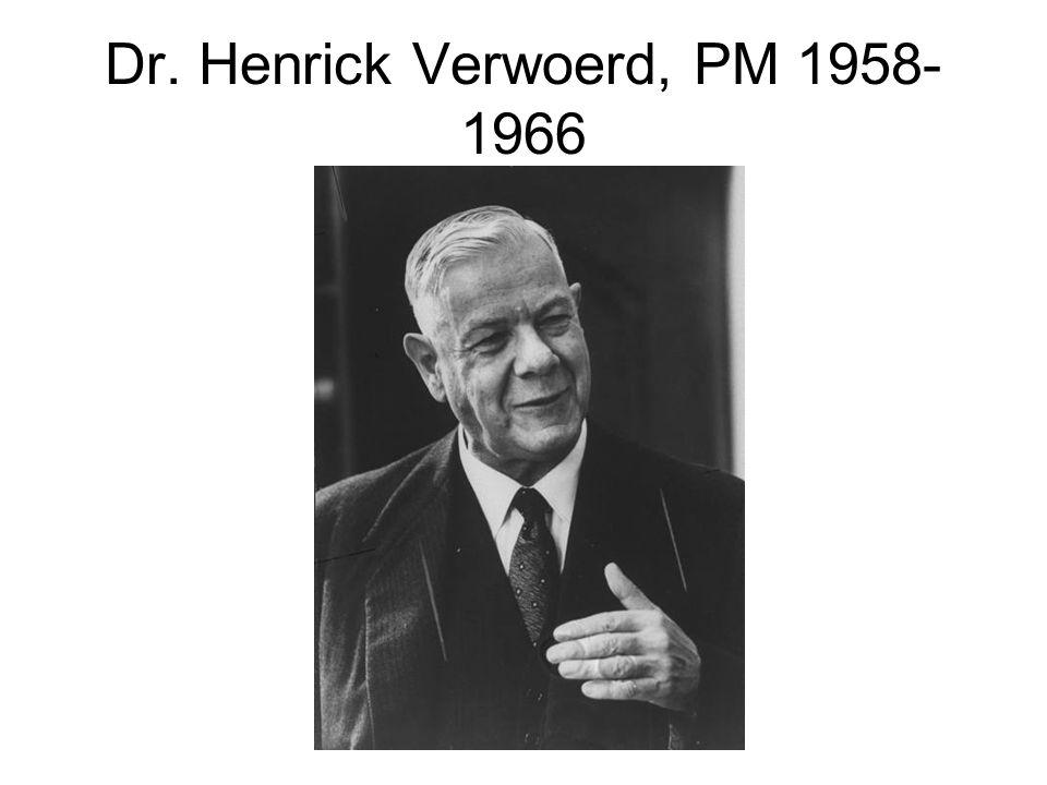 Dr. Henrick Verwoerd, PM 1958- 1966