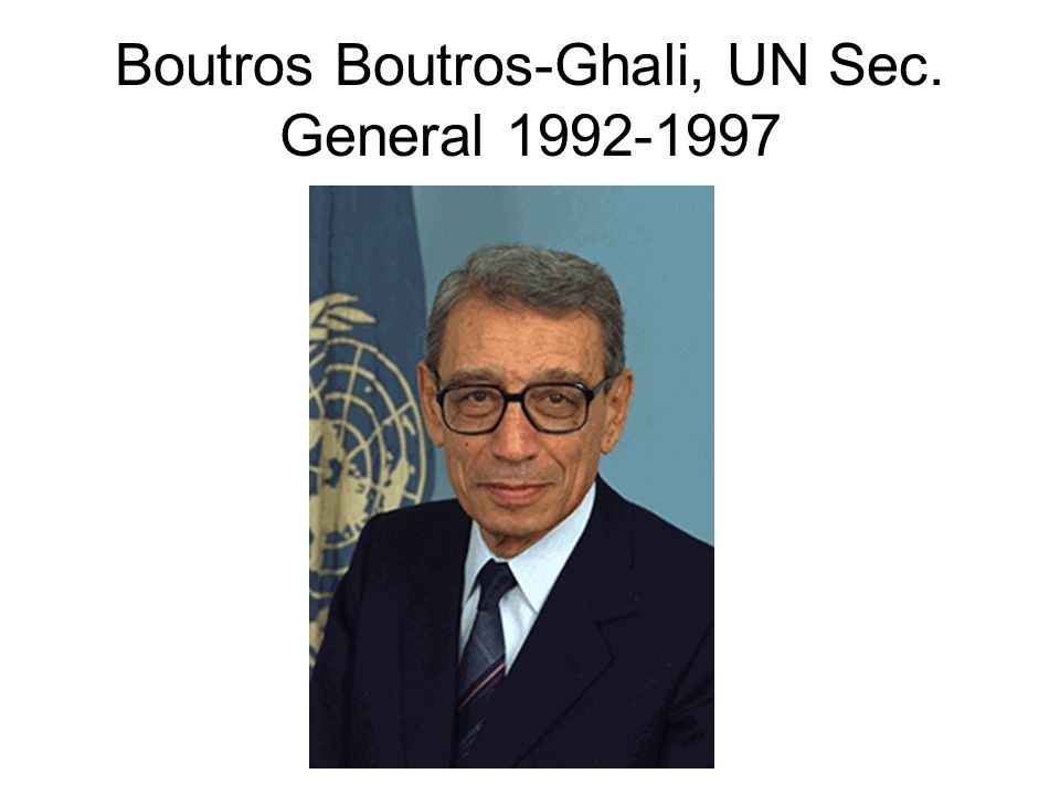 Boutros Boutros-Ghali, UN Sec. General 1992-1997
