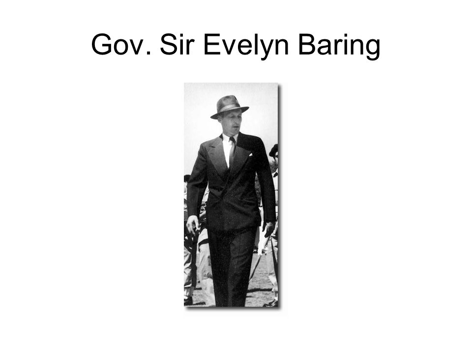 Gov. Sir Evelyn Baring