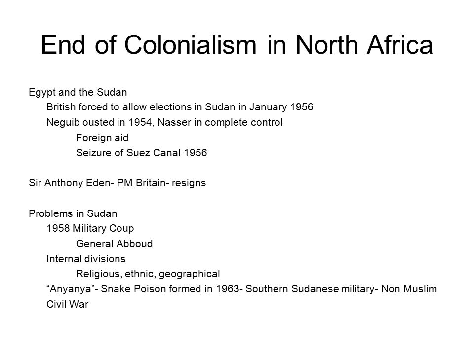 End of Colonialism in North Africa Tunisia Independent 1962 after ten year long war between France and nationalist under Habib Bourgiba's nationalist Neo-Destour Party France still influential Algeria- Nasty struggle Muslims vs.