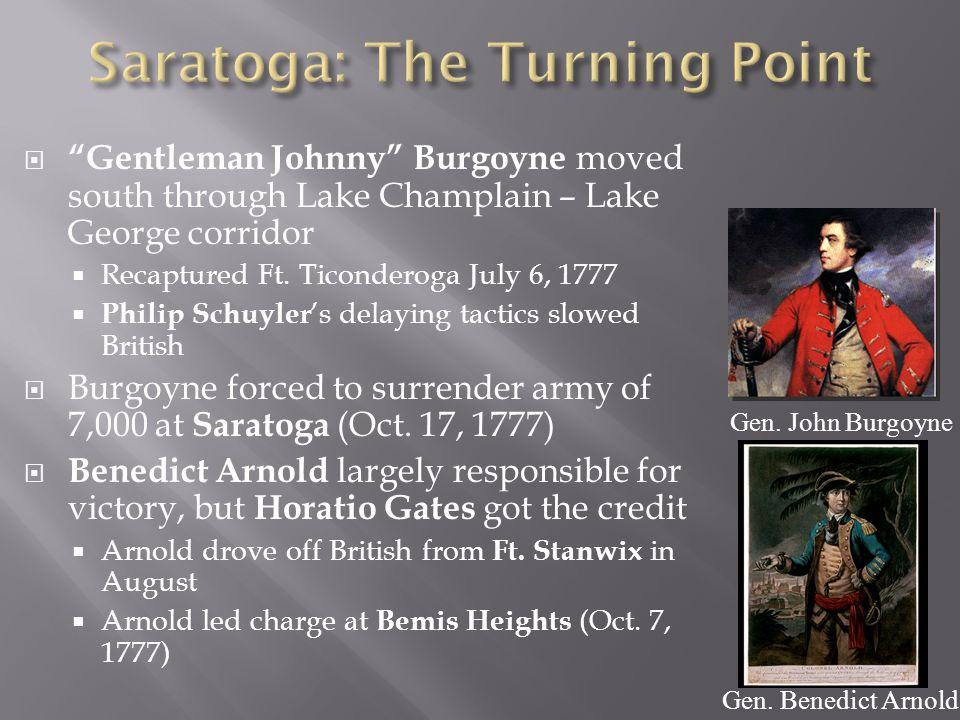 " ""Gentleman Johnny"" Burgoyne moved south through Lake Champlain – Lake George corridor  Recaptured Ft. Ticonderoga July 6, 1777  Philip Schuyler 's"