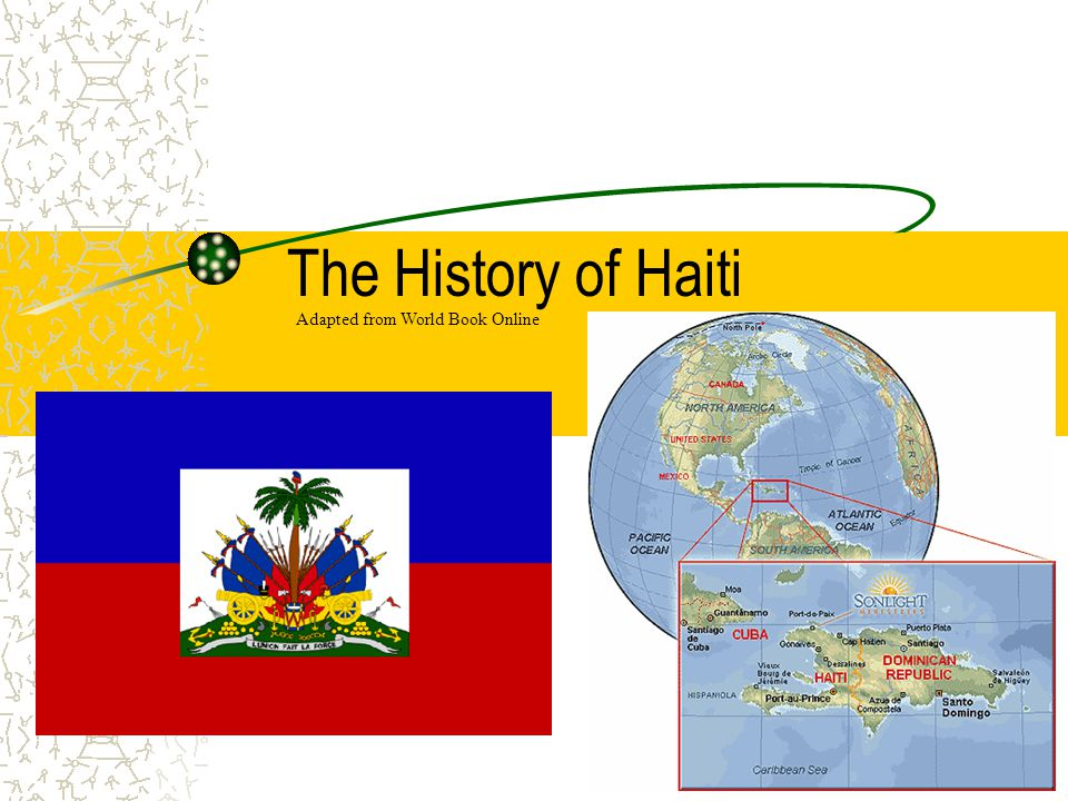 The History of Haiti Adapted from World Book Online