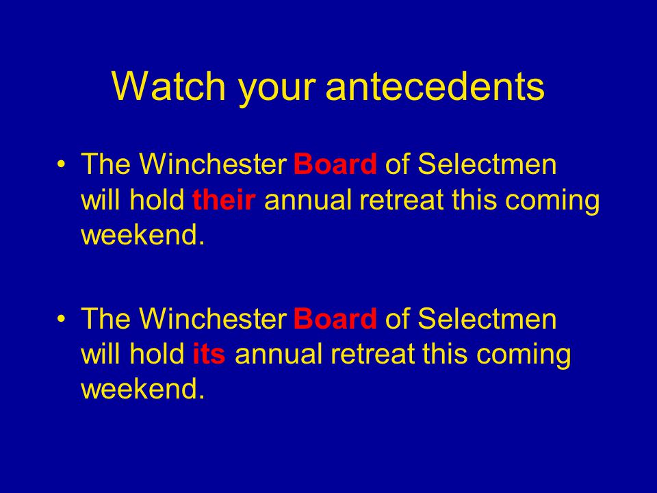 Watch your antecedents The Winchester Board of Selectmen will hold their annual retreat this coming weekend.