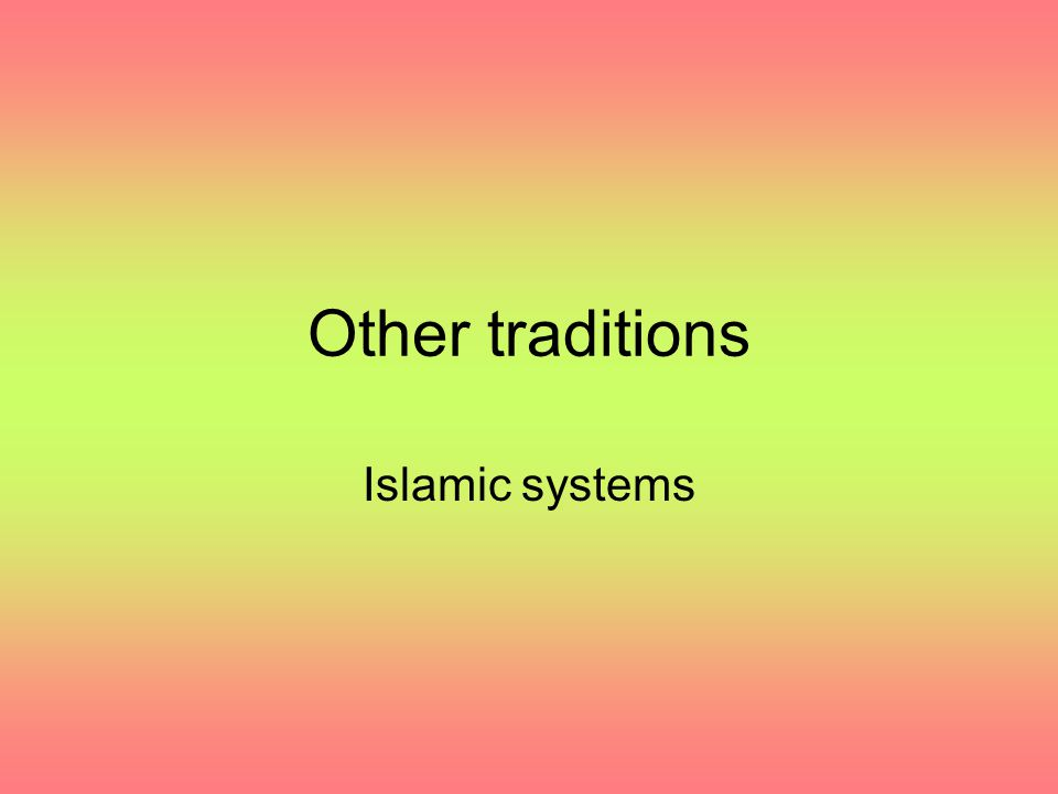 Other traditions Islamic systems