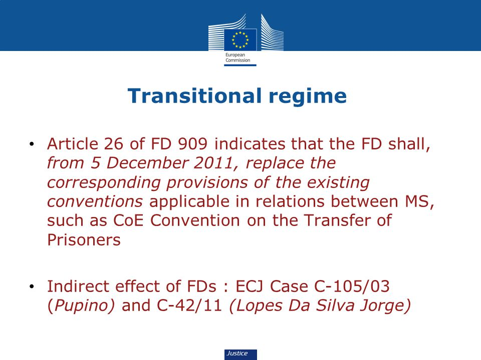 Transitional regime Article 26 of FD 909 indicates that the FD shall, from 5 December 2011, replace the corresponding provisions of the existing conve