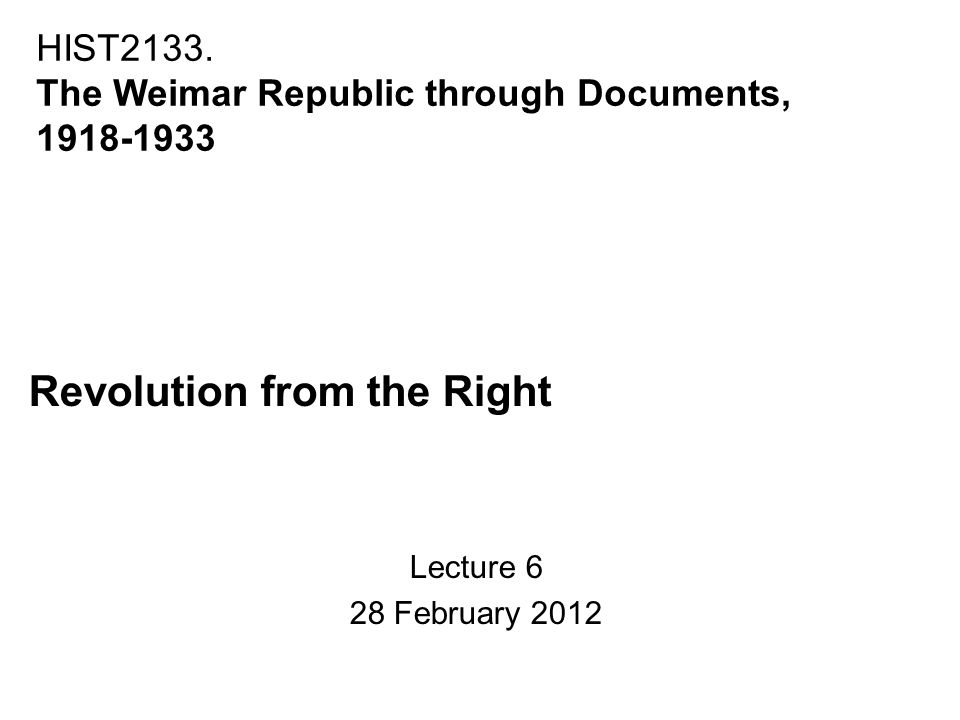 Revolution from the Right Lecture 6 28 February 2012 HIST2133.