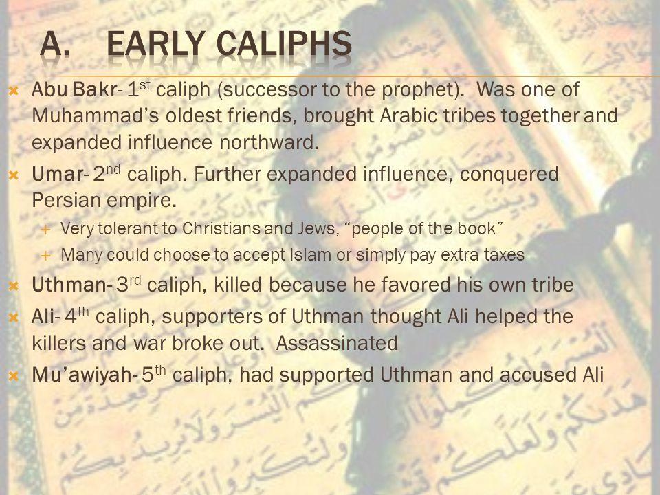  Abu Bakr- 1 st caliph (successor to the prophet).