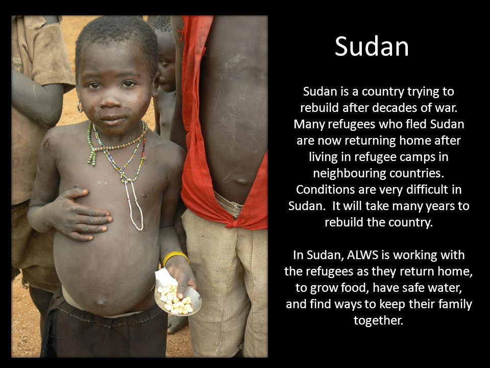 Sudan Sudan is a country trying to rebuild after decades of war.