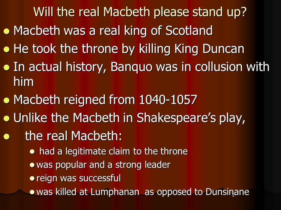 2 Will the real Macbeth please stand up.