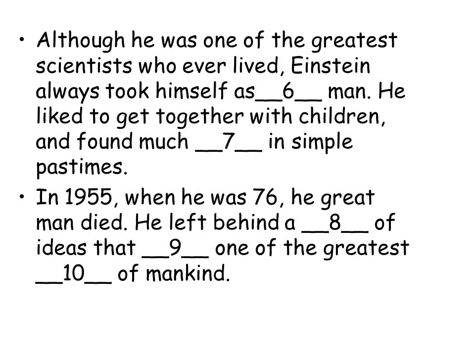 Dictation: When he was at school, Einstein showed great interest in __1__ and did quite well at it.