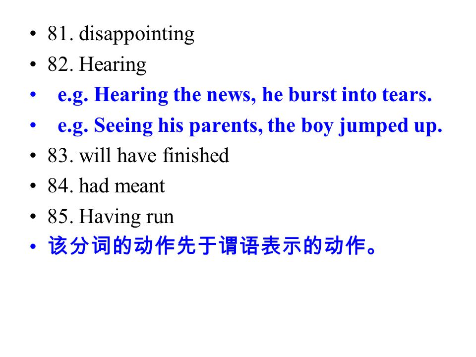 76. Finding 表示原因 77. wasting There is no point doing sth.
