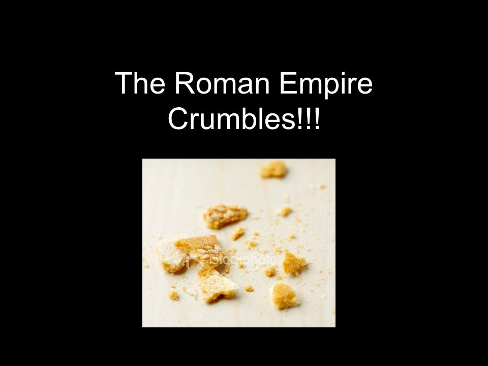 The Roman Empire Crumbles!!!