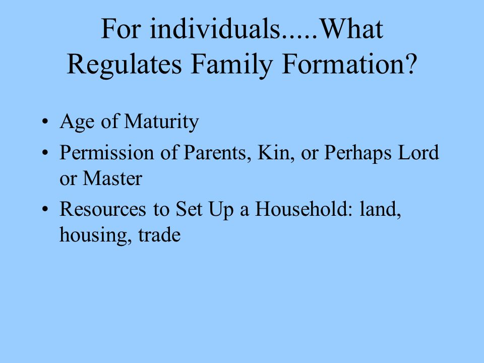 For individuals.....What Regulates Family Formation.