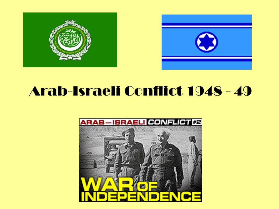 Arab-Israeli Conflict 1948 - 49