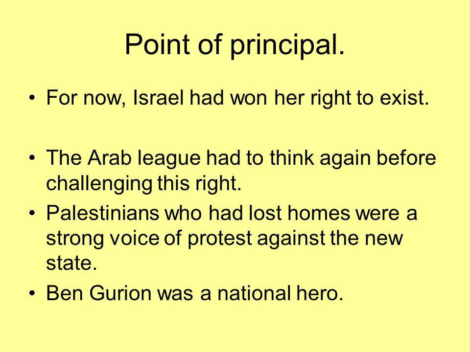 Point of principal. For now, Israel had won her right to exist.