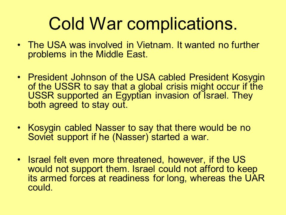 Cold War complications. The USA was involved in Vietnam.