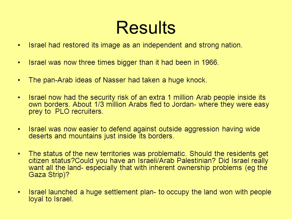 Results Israel had restored its image as an independent and strong nation.
