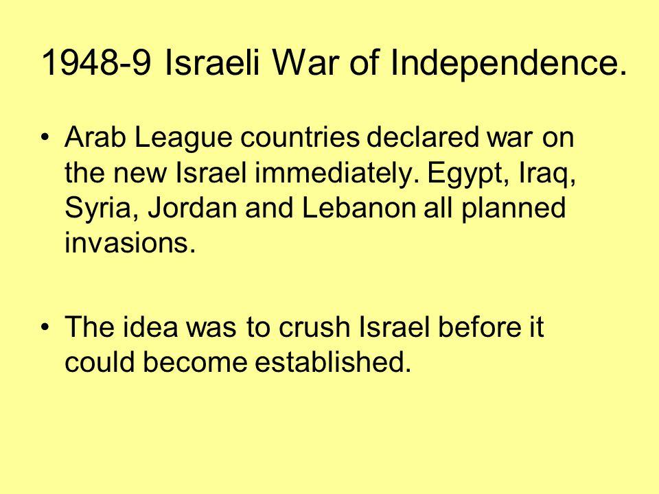 1948-9 Israeli War of Independence.