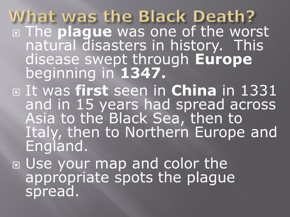  The plague was one of the worst natural disasters in history.